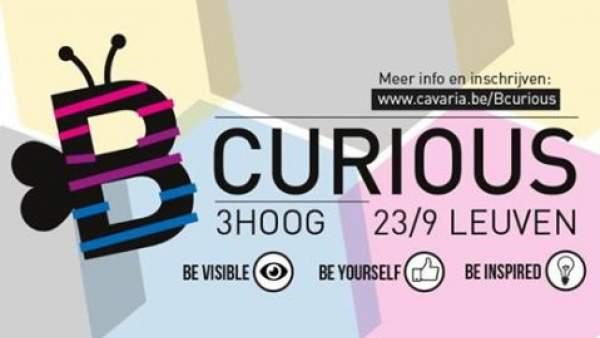 Een affiche van B curious met de volgende informatie: 3Hoog, 23/9 Leuven, Meer info en inschrijven: www.cavaria.be/bcurious, Be visible, Be yourself, Be inspired'