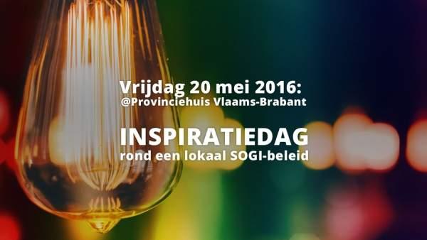 Een affiche voor de Inspiratiedag: een gloeilamp met een wazige achtergrond in regenboogkleuren, met in witte letters de woorden 'Vrijdag 20 mei 2016: @Provinciehuis Vlaams Brabant, INSPIRATIEDAG rond een lokaal SOGI-beleid'